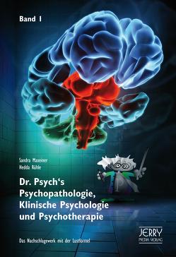Dr. Psych's Psychopathologie, Klinische Psychologie und Psychotherapie, Band I von Maxeiner,  Rühle,  Sandra,  Hedda