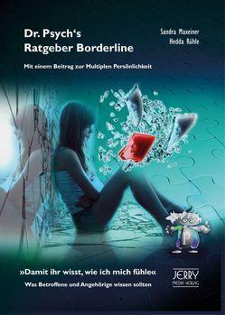 Dr. Psych's Ratgeber Borderline. Mit einem Beitrag zur Multiplen Persönlichkeit. von Maxeiner,  Sandra, Rühle,  Hedda