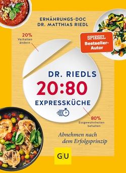 Dr. Riedls 20:80 Expressküche von Riedl,  Matthias