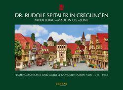 Dr. Rudolf Spitaler in Creglingen. Modellbau – Made in U.S.-Zone von Scheihing,  Manfred, Zahn,  Karl-Heinz