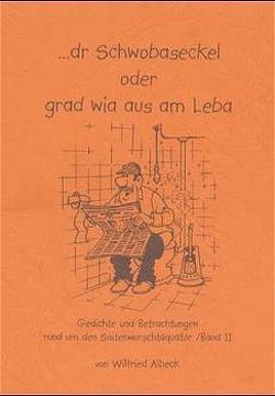 … dr Schwobaseckel oder grad wia aus am Leba von Albeck,  Wilfried, Ruckaberle,  Richard