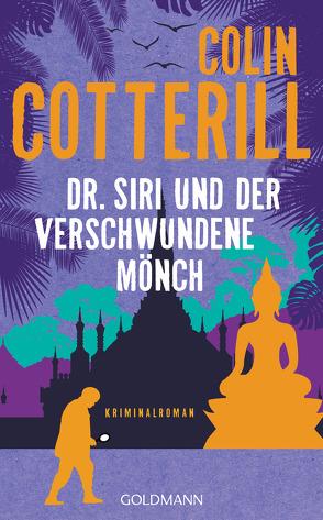 Dr. Siri und der verschwundene Mönch von Cotterill,  Colin, Mohr,  Thomas