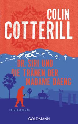 Dr. Siri und die Tränen der Madame Daeng von Cotterill,  Colin, Mohr,  Thomas