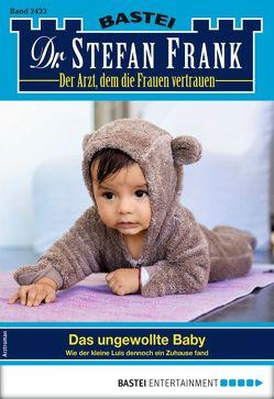 Dr. Stefan Frank 2423 – Arztroman von Frank,  Stefan