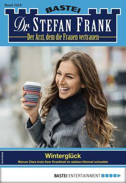 Dr. Stefan Frank 2424 – Arztroman von Frank,  Stefan