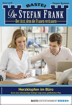 Dr. Stefan Frank 2438 – Arztroman von Frank,  Stefan