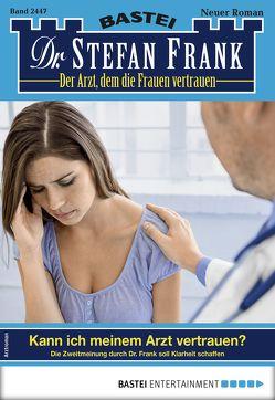 Dr. Stefan Frank 2447 – Arztroman von Frank,  Stefan