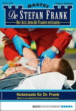 Dr. Stefan Frank 2463 – Arztroman von Frank,  Stefan