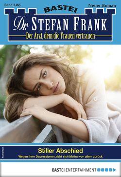 Dr. Stefan Frank 2465 – Arztroman von Frank,  Stefan