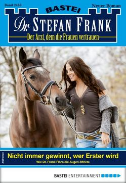Dr. Stefan Frank 2468 – Arztroman von Frank,  Stefan