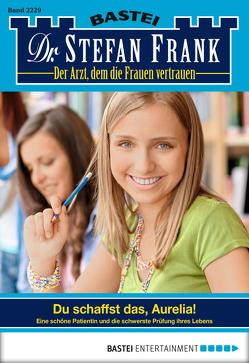 Dr. Stefan Frank – Folge 2229 von Frank,  Stefan