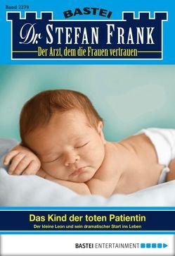 Dr. Stefan Frank – Folge 2279 von Frank,  Stefan