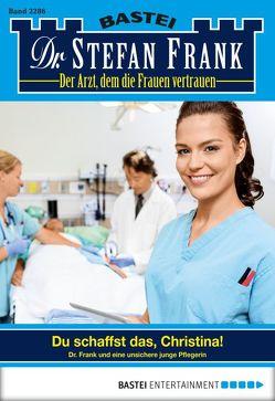 Dr. Stefan Frank – Folge 2286 von Frank,  Stefan