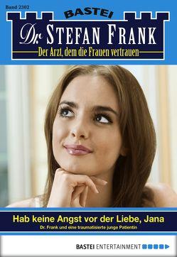 Dr. Stefan Frank – Folge 2302 von Frank,  Stefan