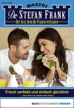 Dr. Stefan Frank – Folge 2349 von Frank,  Stefan