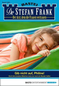 Dr. Stefan Frank – Folge 2401 von Frank,  Stefan