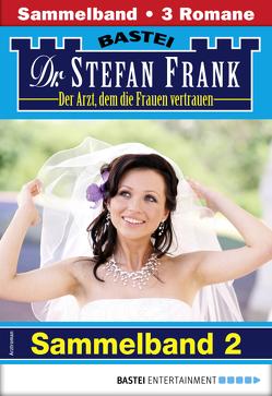 Dr. Stefan Frank Sammelband 2 – Arztroman von Frank,  Stefan