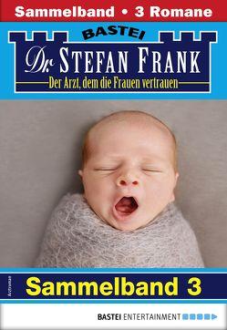 Dr. Stefan Frank Sammelband 3 – Arztroman von Frank,  Stefan