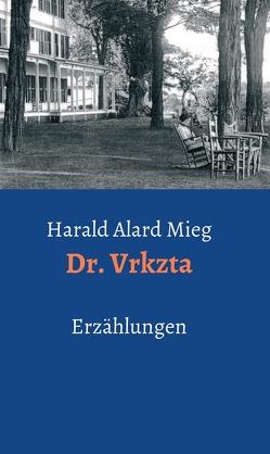 Dr. Vrkzta von Mieg,  Harald