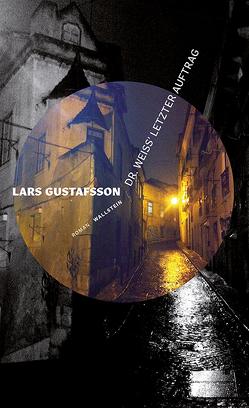 Dr. Weiss' letzter Auftrag von Gustafsson,  Lars, Reichel,  Verena