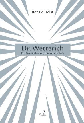 Dr. Wetterich von Holst,  Ronald