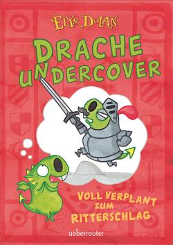 Drache undercover von Dolan,  Elys, Wachs,  Anne-Marie