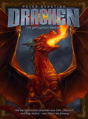 Drachen – Die geflügelten Bestien von Bergting,  Peter