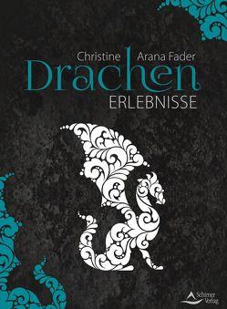 Drachen-Erlebnisse von Fader,  Christine Arana