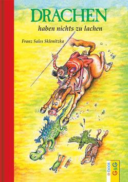 Drachen haben nichts zu lachen von Sklenitzka,  Franz Sales