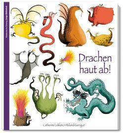 Drachen haut ab! von Garrigue,  Roland, Leblanc,  Catherine