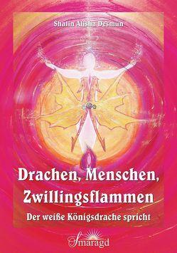 Drachen, Menschen, Zwillingsflammen von Desmun,  Shalin Alisha