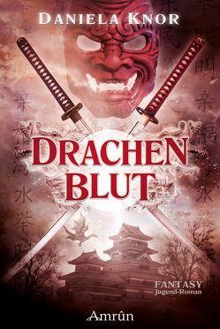 Drachenblut – Das Erbe der Samurai von Knor,  Daniela