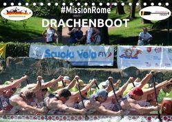 Drachenboot – MissionRome (Tischkalender 2019 DIN A5 quer)