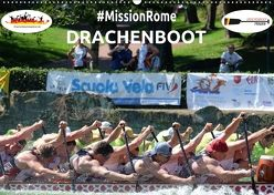Drachenboot – MissionRome (Wandkalender 2018 DIN A2 quer) von Rößler,  Marc