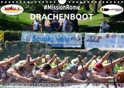 Drachenboot – MissionRome (Wandkalender 2018 DIN A4 quer) von Rößler,  Marc