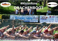 Drachenboot – MissionRome (Wandkalender 2019 DIN A3 quer)