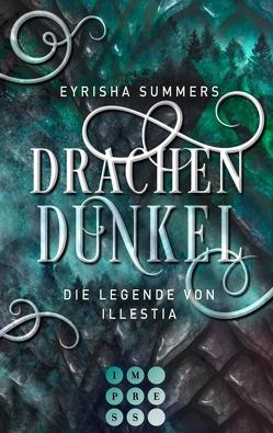 Drachendunkel. Die Legenden von Illestia von Summers,  Eyrisha