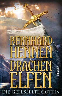Drachenelfen – Die gefesselte Göttin von Hennen,  Bernhard