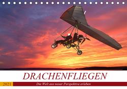 Drachenfliegen – Die Welt aus neuer Perspektive erleben (Tischkalender 2021 DIN A5 quer) von Robert,  Boris