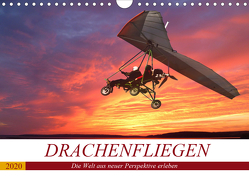 Drachenfliegen – Die Welt aus neuer Perspektive erleben (Wandkalender 2020 DIN A4 quer) von Robert,  Boris