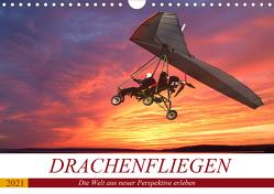 Drachenfliegen – Die Welt aus neuer Perspektive erleben (Wandkalender 2021 DIN A4 quer) von Robert,  Boris