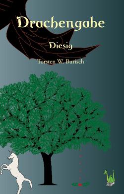 Drachengabe – Diesig von Burisch,  Torsten W.