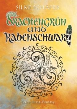 Drachengrün und Rabenschwarz von Schäfer,  Silke
