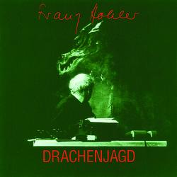 Drachenjagd von Hohler,  Franz