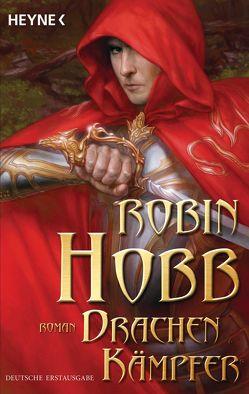 Drachenkämpfer von Hobb,  Robin, Weinert,  Simon