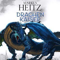 Drachenkaiser (Die Drachen-Reihe 2) von Heitz,  Markus, Steck,  Johannes