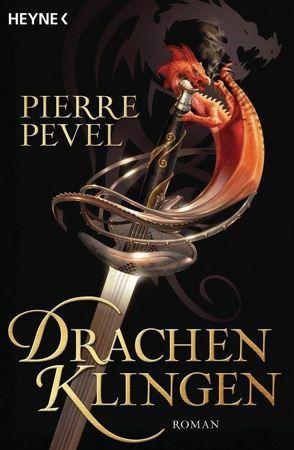 Drachenklingen von Müller,  Carolin, Pierre Pevel