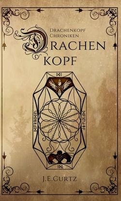 Drachenkopf Chroniken von Curtz,  J. E.