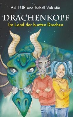 DRACHENKOPF von Tur,  Ari, Valentin,  Isabell
