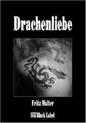 Drachenliebe von Walter,  Fritz
